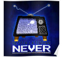 Retro TV - Better Late Than Never Videogames Poster