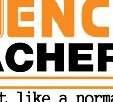 Science Teacher Witty Saying Sticker