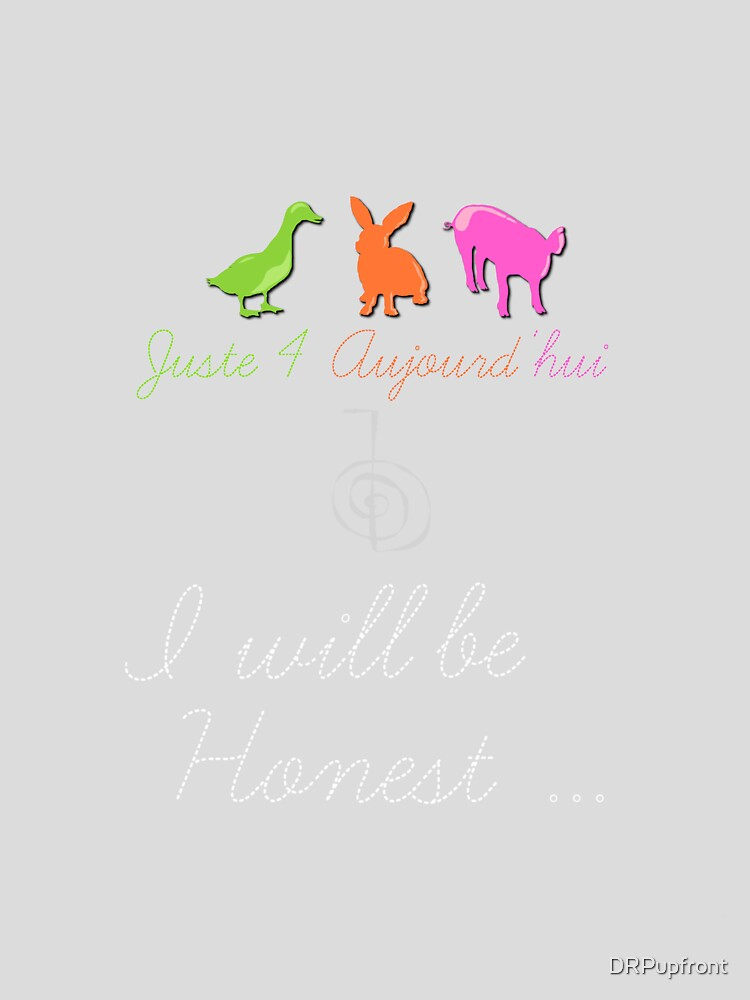 Juste4Aujourd'hui <NEW 2013> I will be honest by DRPupfront