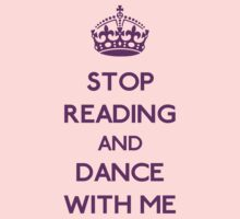 Stop reading and dance with me (purple) by GraceMostrens