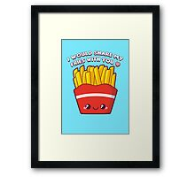 Share My Fries! Framed Print