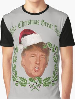 Make Christmas great again Donald Trump Graphic T-Shirt