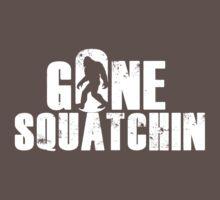 GONE SQUATCHIN' - Bigfoot Shirt by hopper1982