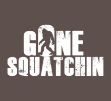 GONE SQUATCHIN' - Bigfoot Shirt by hopper1982