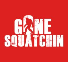 GONE SQUATCHIN' - Bigfoot Shirt Kids Clothes