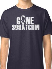 GONE SQUATCHIN' - Bigfoot Shirt Classic T-Shirt