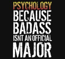 Limited Edition 'Psychology because Badass Isn't an Official Major' Tshirt, Accessories and Gifts by Albany Retro