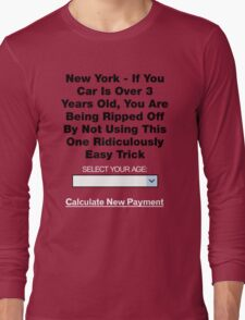 Ridiculous Insurance Ad Turned Shirt (Sans JPG Artifacts) Long Sleeve T-Shirt