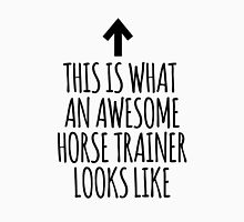 This is What an Awesome Horse Trainer Looks Like T-Shirt