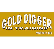 GOLD DIGGER IN TRAINING MINER'S KID Photographic Print