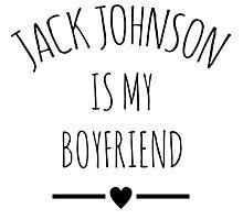 Jack Johnson is my boyfriend - black Photographic Print