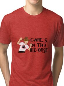 Carl's In The House! Tri-blend T-Shirt