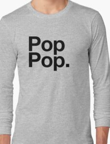 Pop Pop (Black) Long Sleeve T-Shirt