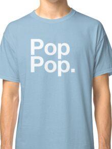 Pop Pop (White) Classic T-Shirt
