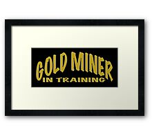 GOLD MINER IN TRAINING Framed Print
