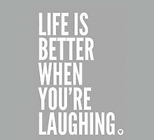 """Life is better when you're laughing"" (Grey) - Iphone case  by sullat04"