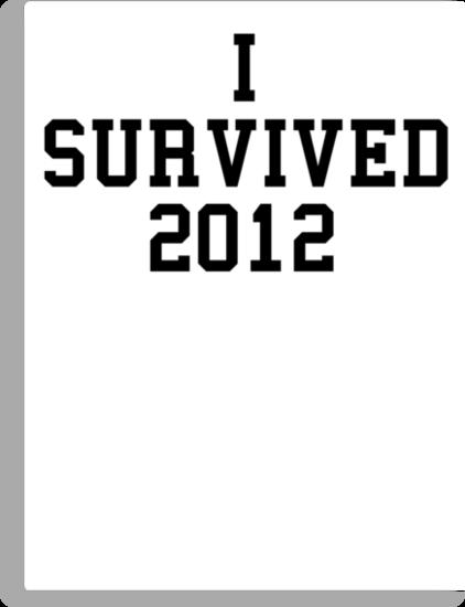 I survived 2012 by Jslayer08