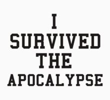 I survived the apocalypse by Jslayer08