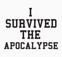 I survived the apocalypse by Jslayer08