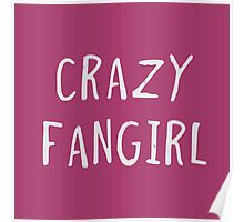 Crazy fangirl Poster