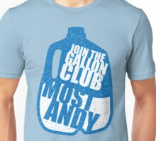 Moist Andy: Join the gallon club Unisex T-Shirt