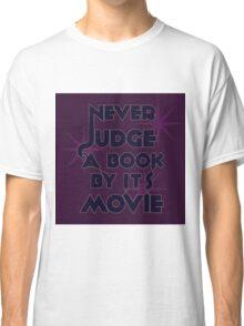 Never Judge A Book By Its Movie (Blue on Purple) Classic T-Shirt