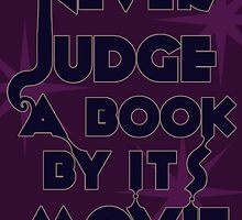 Never Judge A Book By Its Movie (Blue on Purple) by believeluna