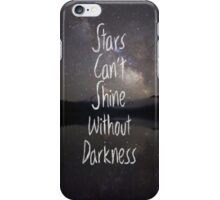 Stars can't shine without darkness -Iphone Case  iPhone Case/Skin