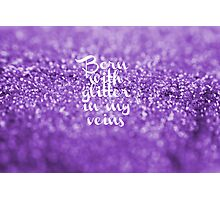 Glitter in my Veins (Lavender) Photographic Print