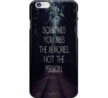Sometimes you miss the memories, not the person - Iphone Case  iPhone Case/Skin
