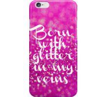 Glitter in my Veins (Pink) iPhone Case/Skin