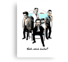 Wait, which doctor? Canvas Print