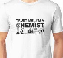 Trust Me I'm A Chemist Unisex T-Shirt