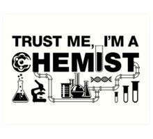 Trust Me I'm A Chemist Art Print