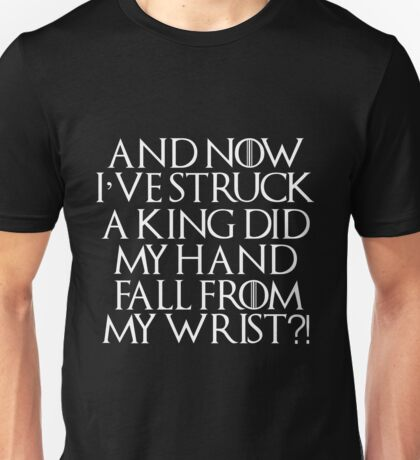 Game Of Thrones Tyrion Struck King Quote White Unisex T-Shirt
