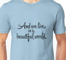 Beautiful World Unisex T-Shirt