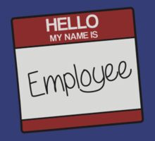 hello my name is EMPLOYEE T-Shirt