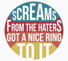 Screams From The Haters, Got A Nice Ring To It - KanYe West by Neil K