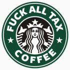 Fuck All Tax Coffee by Buleste