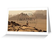 MARK WATNEY; SPACE PIRATE Greeting Card