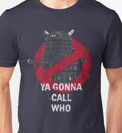 Who ya gunna call? Unisex T-Shirt