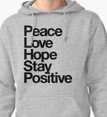 Peace Love Hope Stay Positive Pullover Hoodie
