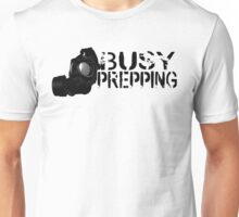 Busy Prepping Gas Mask Unisex T-Shirt