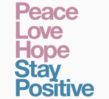 Peace Love Hope Stay Positive (pink/blue) by DropBass