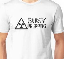 Busy Prepping Radiation Unisex T-Shirt