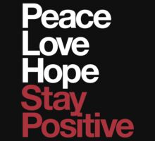 Peace Love Hope Stay Positive (white/red) by DropBass