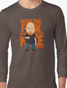 Why would anything nice ever happen? T-Shirt