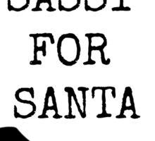 SASSY FOR SANTA Sticker