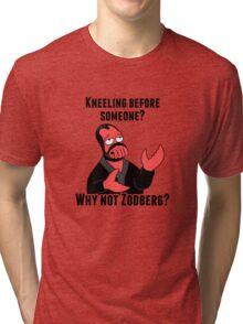 Why Not Zodberg? Tri-blend T-Shirt