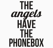 The Angels Have The Phonebox by rexannakay